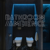 BATHROOM//AMBIENCE